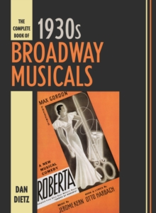 The Complete Book of 1930s Broadway Musicals, Hardback Book