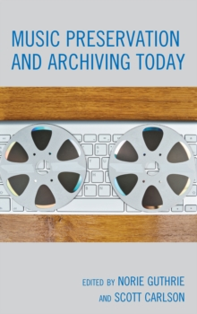 Music Preservation and Archiving Today, Hardback Book