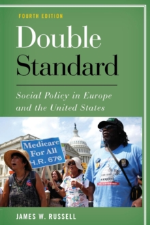 Double Standard : Social Policy in Europe and the United States, Paperback / softback Book