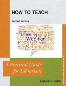 How to Teach : A Practical Guide for Librarians, Paperback / softback Book