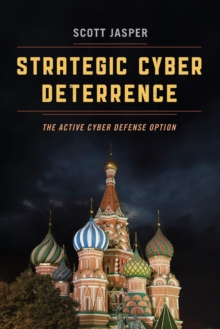Strategic Cyber Deterrence : The Active Cyber Defense Option, Paperback Book