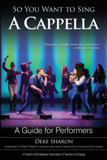 So You Want to Sing A Cappella : A Guide for Performers, Paperback / softback Book