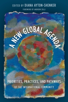 A New Global Agenda : Priorities, Practices, and Pathways of the International Community, Paperback / softback Book