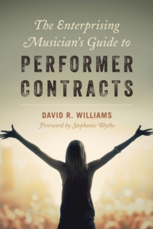 The Enterprising Musician's Guide to Performer Contracts, Paperback / softback Book