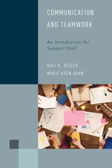 Communication and Teamwork : An Introduction for Support Staff, Paperback / softback Book