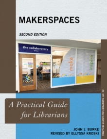 Makerspaces : A Practical Guide for Librarians, Paperback / softback Book