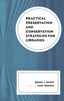 Practical Preservation and Conservation Strategies for Libraries, Hardback Book