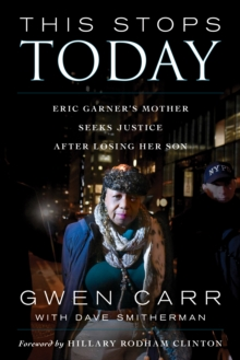 This Stops Today : Eric Garner's Mother Seeks Justice after Losing Her Son, Hardback Book
