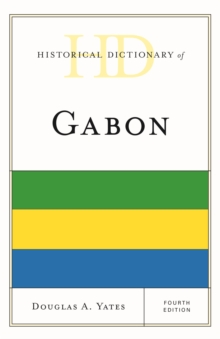 Historical Dictionary of Gabon, Hardback Book