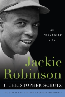 Jackie Robinson : An Integrated Life, Paperback / softback Book