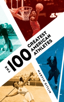 The 100 Greatest American Athletes, Hardback Book