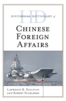 Historical Dictionary of Chinese Foreign Affairs, Hardback Book