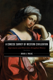 A Concise Survey of Western Civilization : Supremacies and Diversities throughout History, Hardback Book