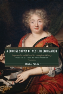 A Concise Survey of Western Civilization : Supremacies and Diversities throughout History, Paperback / softback Book