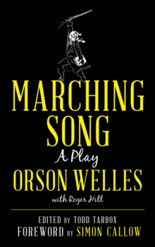 Marching Song : A Play, Hardback Book