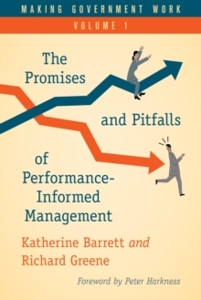 Making Government Work : The Promises and Pitfalls of Performance-Informed Management, EPUB eBook