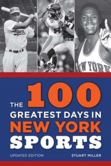 The 100 Greatest Days in New York Sports, Paperback / softback Book