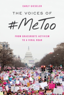 The Voices of #MeToo : From Grassroots Activism to a Viral Roar, Paperback / softback Book