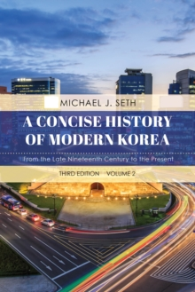 A Concise History of Modern Korea : From the Late Nineteenth Century to the Present, Hardback Book