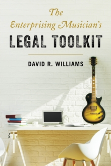 The Enterprising Musician's Legal Toolkit, Hardback Book