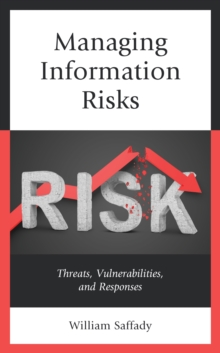 Managing Information Risks : Threats, Vulnerabilities, and Responses, Hardback Book