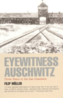 Eyewitness Auschwitz : Three Years in the Gas Chambers, EPUB eBook