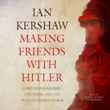 Making Friends with Hitler : Lord Londonderry, the Nazis, and the Road to World War II, eAudiobook MP3 eaudioBook