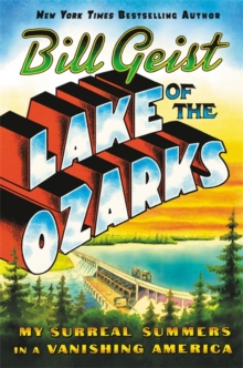 Lake of the Ozarks : My Surreal Summers in a Vanishing America, Paperback / softback Book