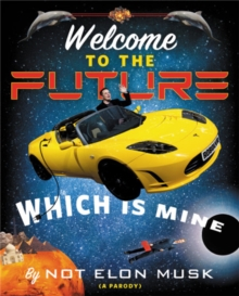 Welcome to the Future Which Is Mine, Hardback Book