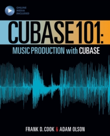 Cubase 101 : Music Production with Cubase 10, Paperback / softback Book