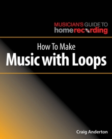 How To Make Music With Loops, Paperback / softback Book