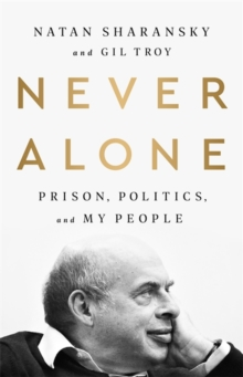 Never Alone : Prison, Politics, and My People, Hardback Book