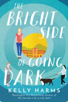 The Bright Side of Going Dark, Paperback / softback Book