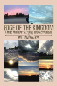 Edge of the Kingdom : A Mind and Heart Altering Interactive Novel, EPUB eBook