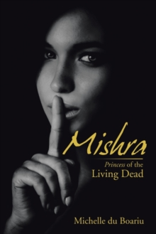 Mishra : Princess of the Living Dead