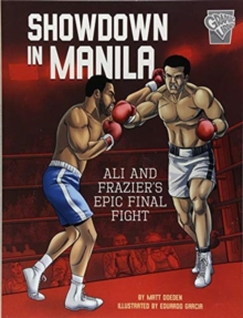 Greatest Sports Moments: Showdown in Manila : Ali and Frazier's Epic Final Fight, Paperback / softback Book