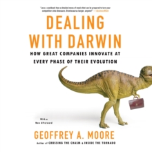 Dealing with Darwin : How Great Companies Innovate at Every Phase of Their Evolution, eAudiobook MP3 eaudioBook