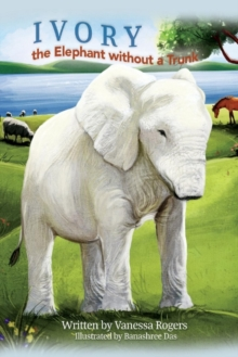 IVORY the Elephant without a Trunk, Paperback / softback Book