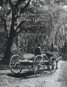Early Days On the Georgia Tidewater, A New Revised Edition, Paperback / softback Book