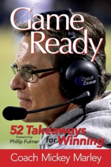 Game Ready : 52 Takeaways for Winning, Paperback / softback Book