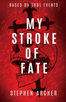 My Stroke of Fate, Paperback / softback Book