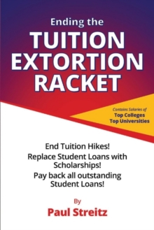 Ending the Tuition Extortion Racket, Paperback / softback Book