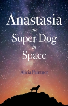 Anastasia the Super Dog in Space, Paperback / softback Book