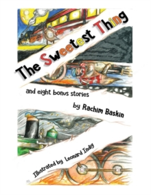 The Sweetest Thing - And 8 Bonus Strories : A True Story, Paperback / softback Book