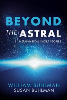 Beyond the Astral : Metaphysical Short Stories, Paperback / softback Book