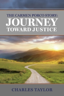 The Carmen Porco Story: Journey Toward Justice, Paperback / softback Book