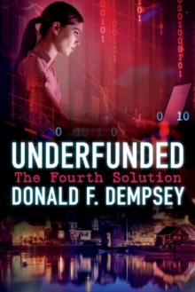 Underfunded : The Fourth Solution, Paperback / softback Book