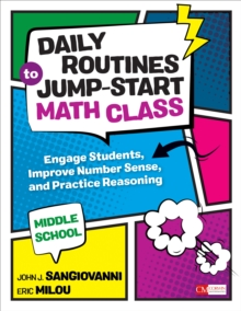 Daily Routines to Jump-Start Math Class, Middle School : Engage Students, Improve Number Sense, and Practice Reasoning, Paperback / softback Book