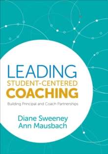 Leading Student-Centered Coaching : Building Principal and Coach Partnerships, Paperback / softback Book