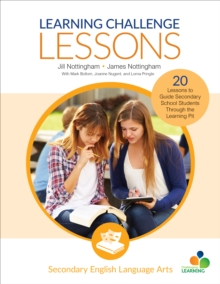 Learning Challenge Lessons, Secondary English Language Arts : 20 Lessons to Guide Students Through the Learning Pit, Paperback / softback Book